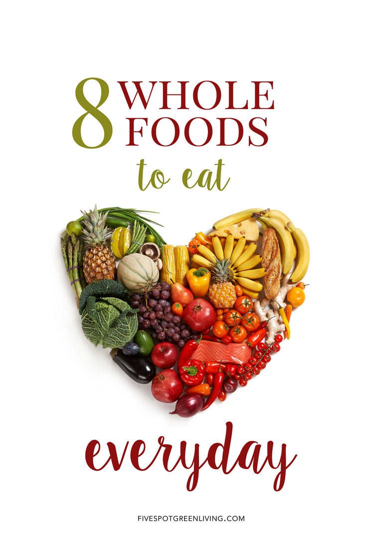 8 Whole Foods to Eat Every Day for Good Health