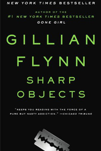 Sharp Objects / by Gillian Flynn