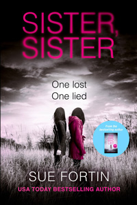 Sister Sister: A gripping psychological thriller / by Sue Fortin