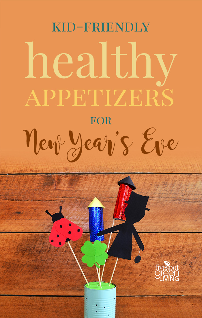 Kid-Friendly Healthy Appetizer Recipes for New Year's Eve