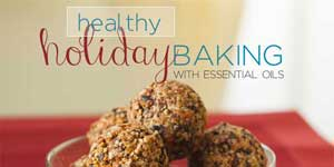 Healthy Holiday Baking with Essential Oils