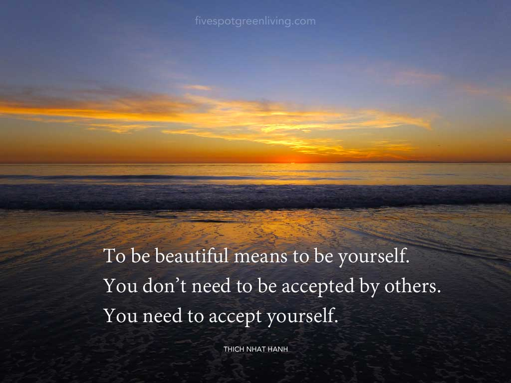 To be beautiful means to be yourself. Thich Nhat Hanh Quotes and Talk of Peace