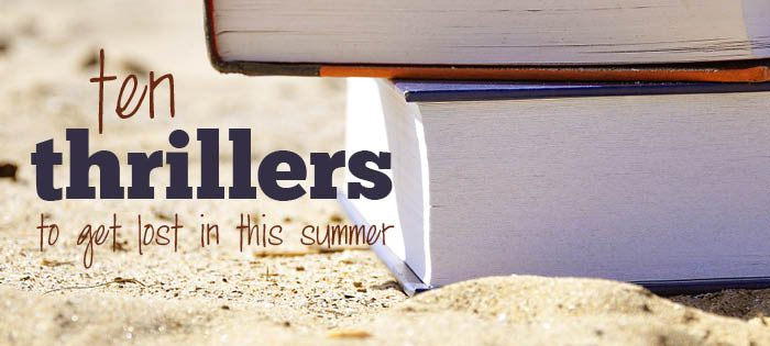 10 Best Thriller Books to Read this Summer