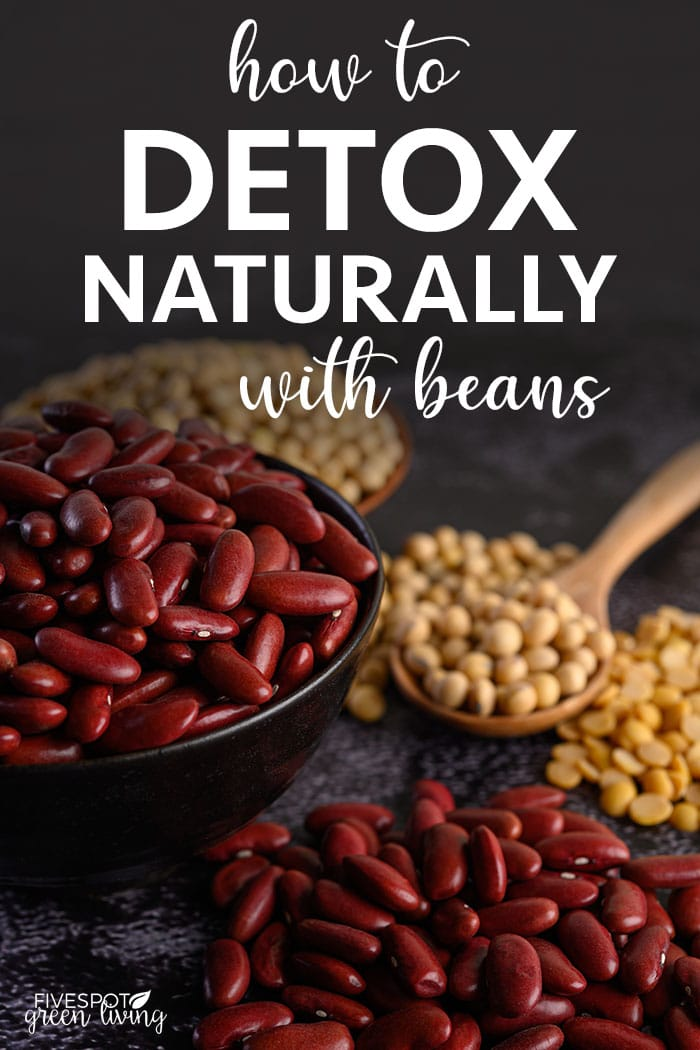 how to detox naturally with beans
