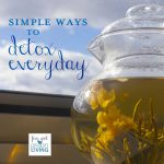 Detox Everyday with these 5 Simple Tips