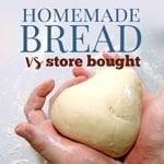 homemade bread vs store bought