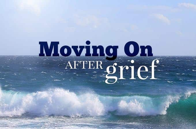 moving on after grief