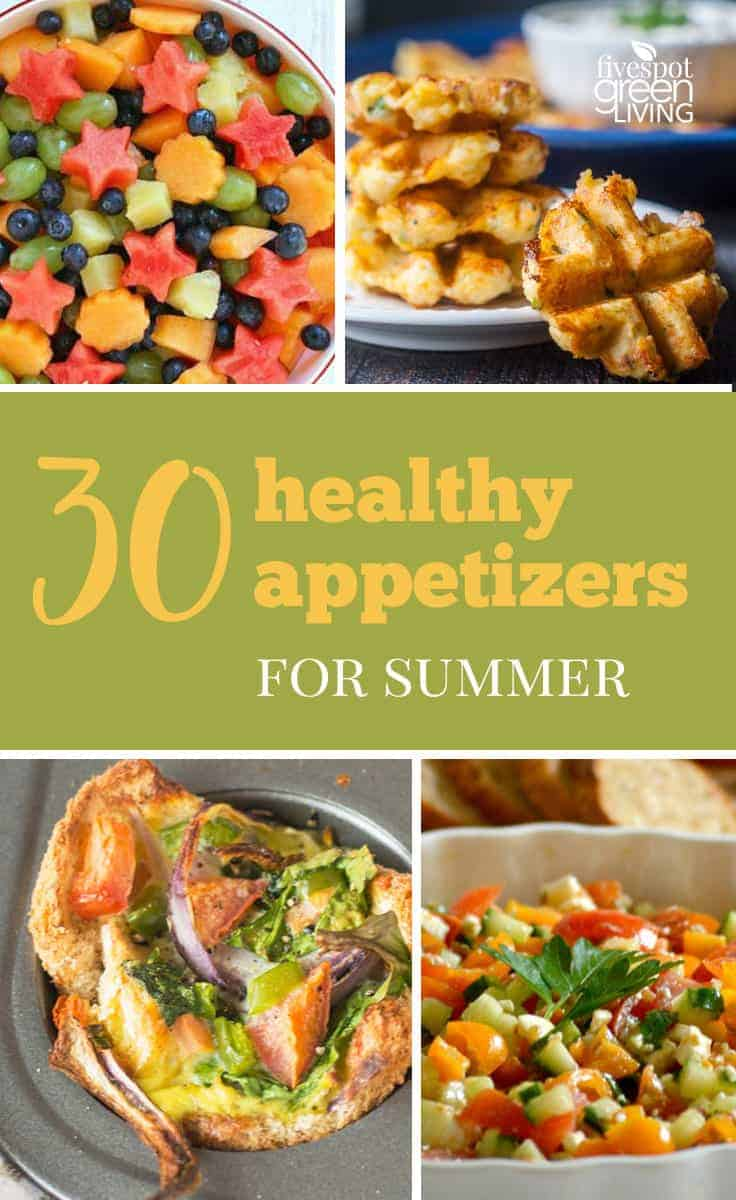 30 Healthy Appetizers For Summer Bbqs And July 4th Five