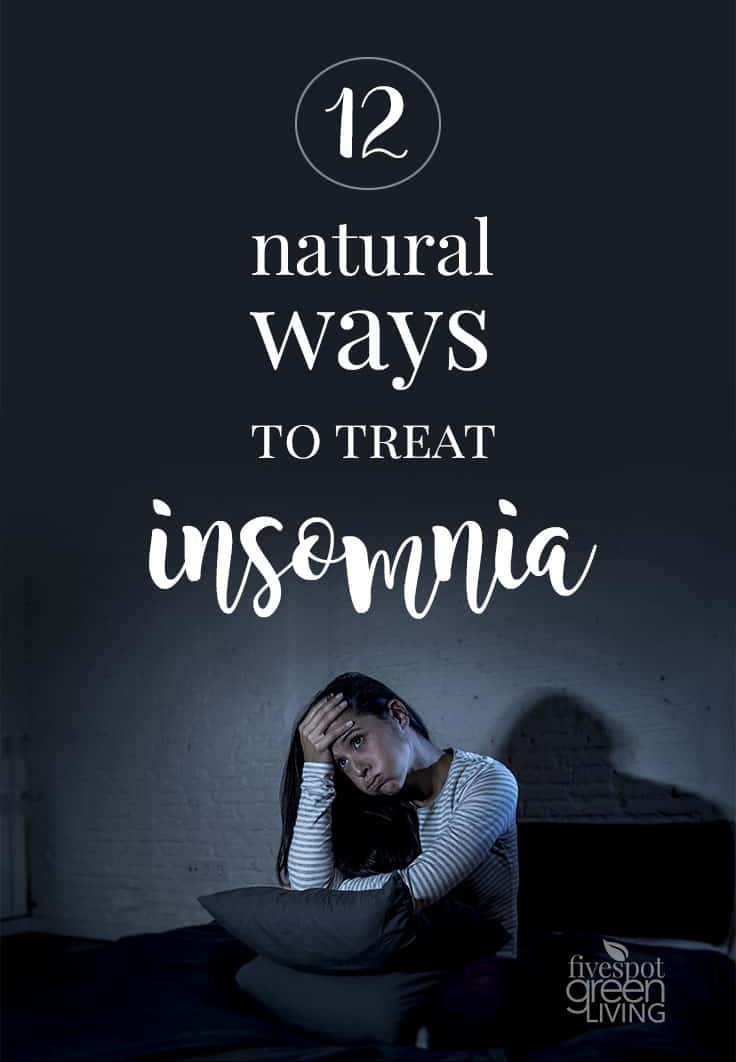12 natural ways to treat insomnia five spot green living for Ways to live green