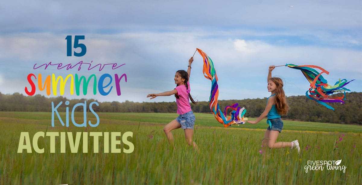 15 Creative Summer Fun Kids Activities