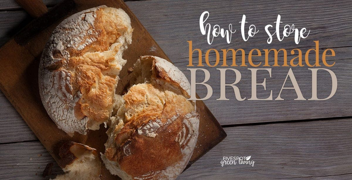 how to store homemade bread