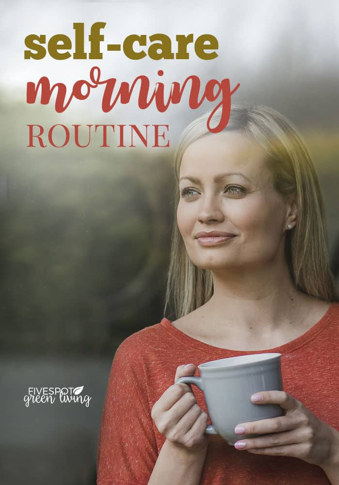 self care morning routine woman drinking tea