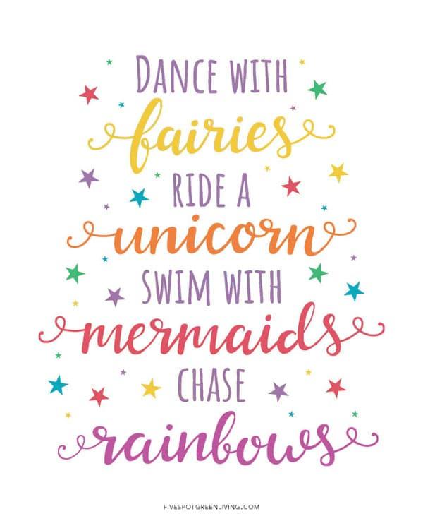 Dance with fairies ride a unicorn swim with mermaids chase rainbows printable