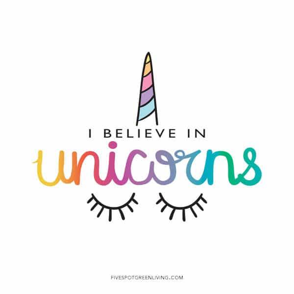 I believe in unicorns printable