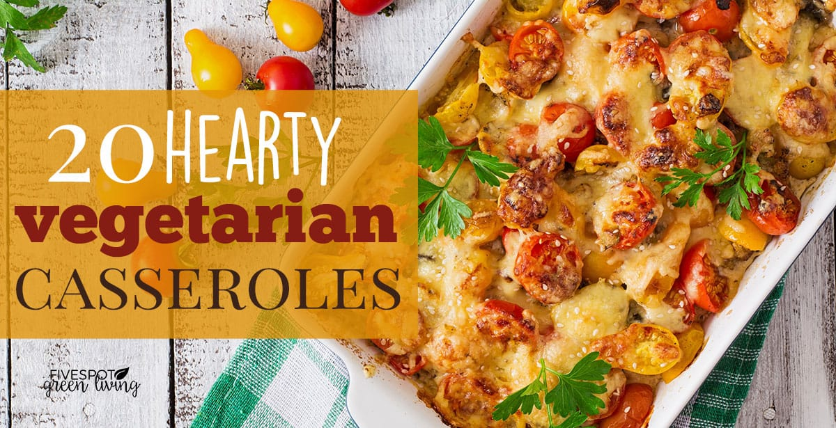blog-vegetarian-casseroles-FB 20 Hearty Vegetarian Casserole Recipes
