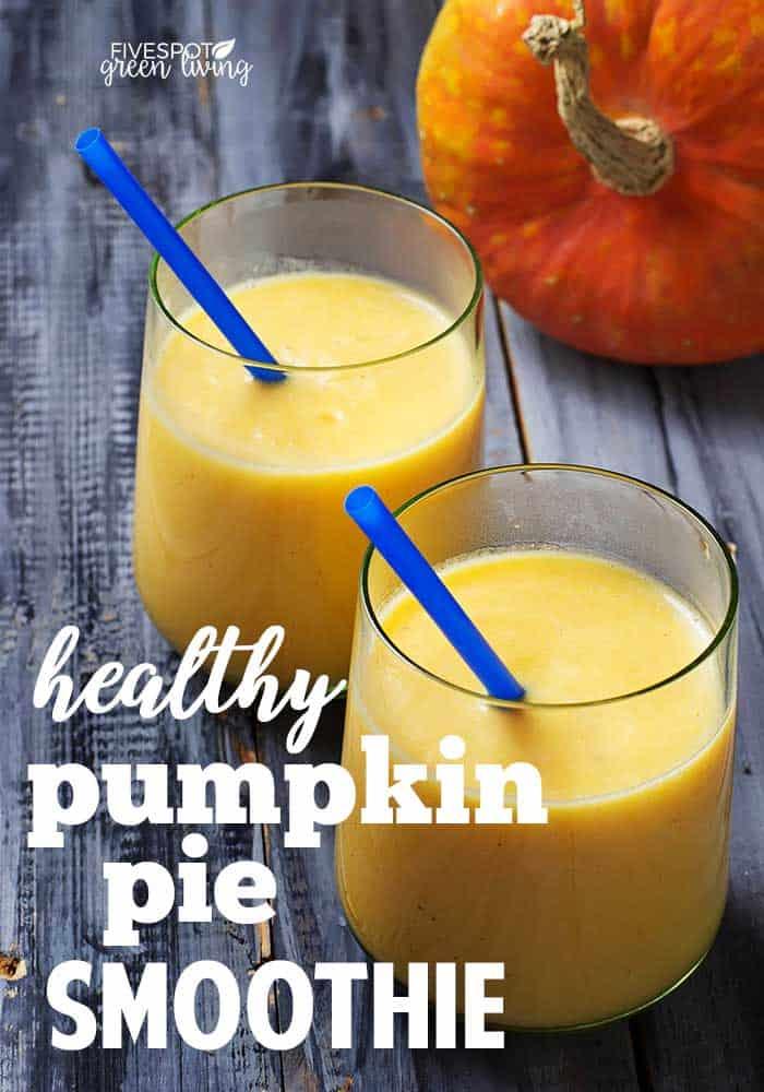 blog-healthy-pumpkin-pie-smoothie-PIN Healthy Pumpkin Pie Smoothie Recipe