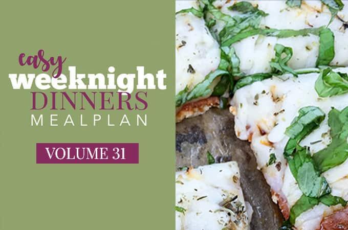 blog-real-food-meal-plan-31-680x450 Easy Weeknight Dinners Volume 31