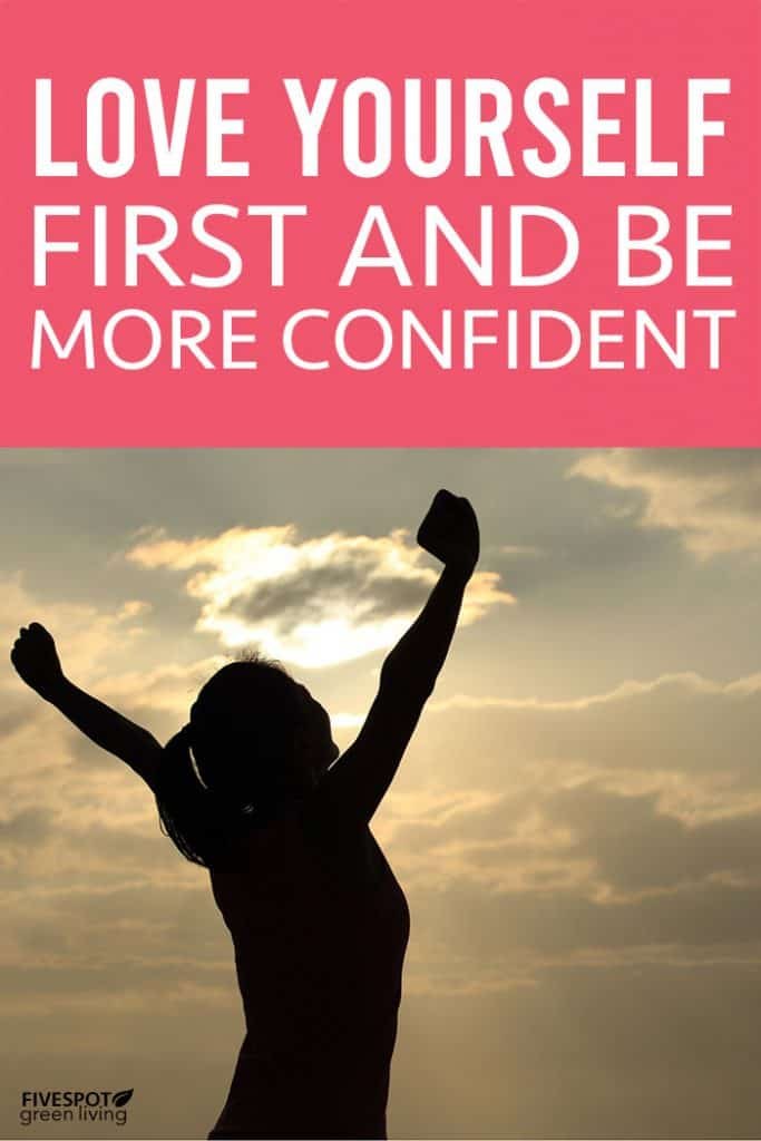Love Yourself First and Be More Confident