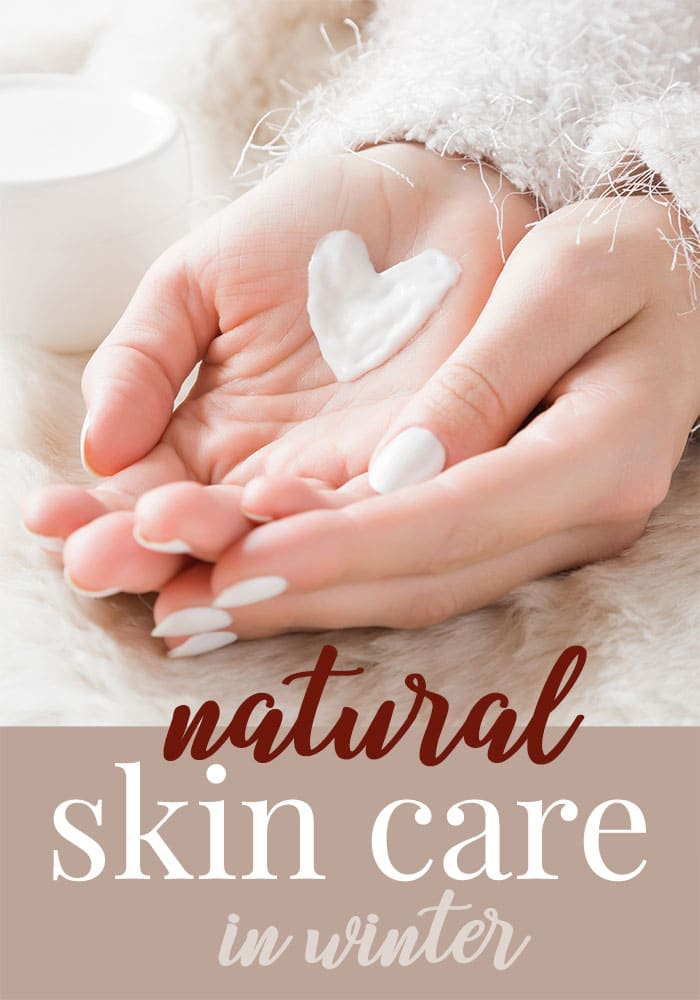 natural skin care in winter months