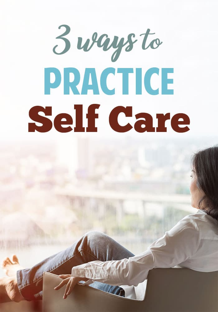 3 great ways to practice self care