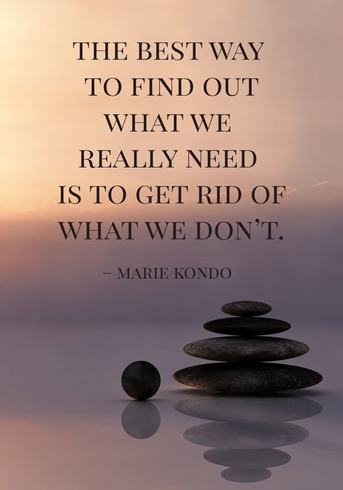 the best way to find out what we really need marie kondo quote