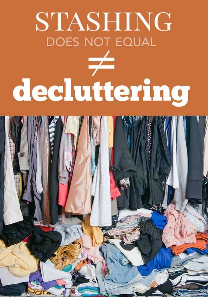 stashing is not decluttering