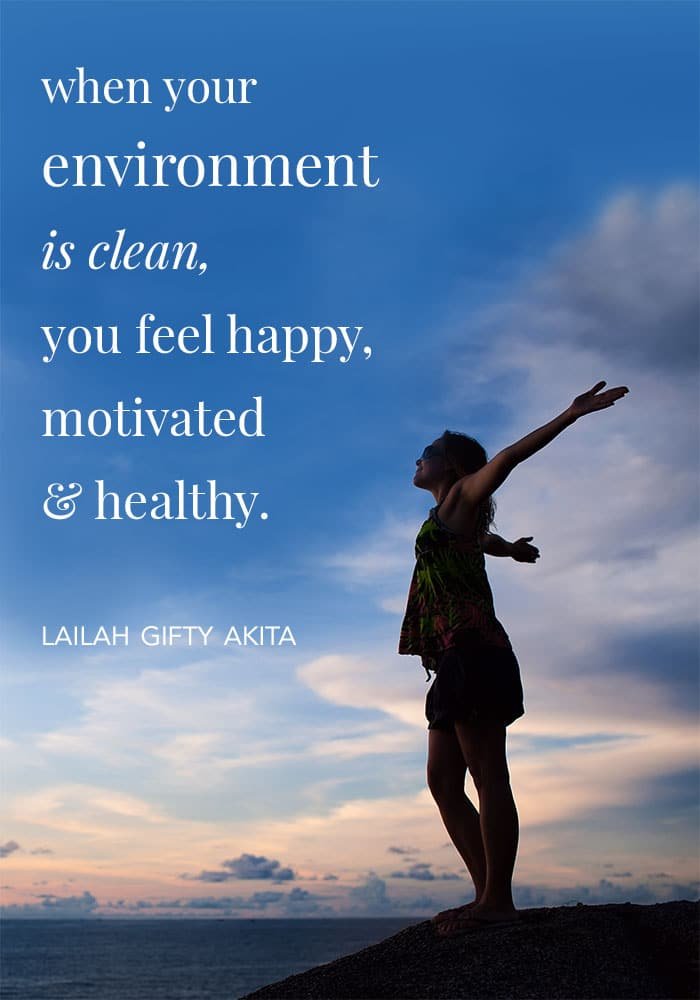 when your environment is clean you feel happy motivated and healthy