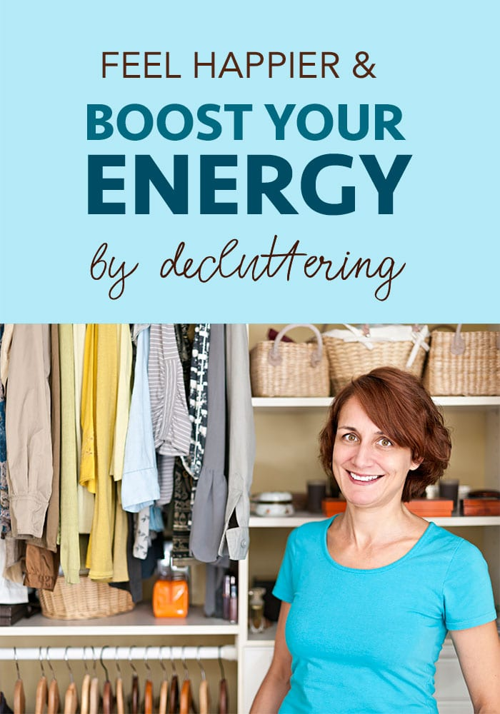 blog-boost-energy-by-decluttering-PIN1 How to Boost Energy by Decluttering