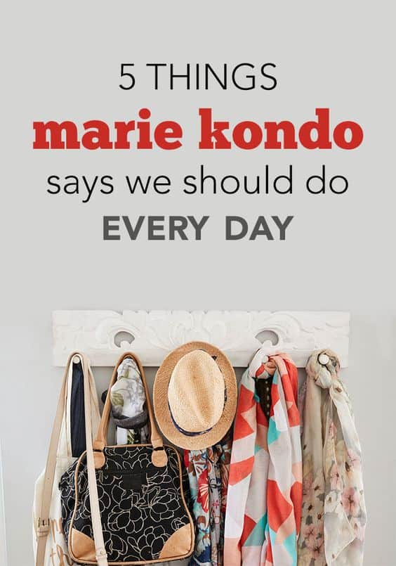 5 things marie kondo says we should do every day