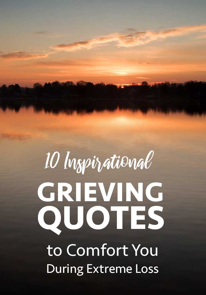 10 Inspirational Grieving Quotes To Comfort You Five Spot Green Living