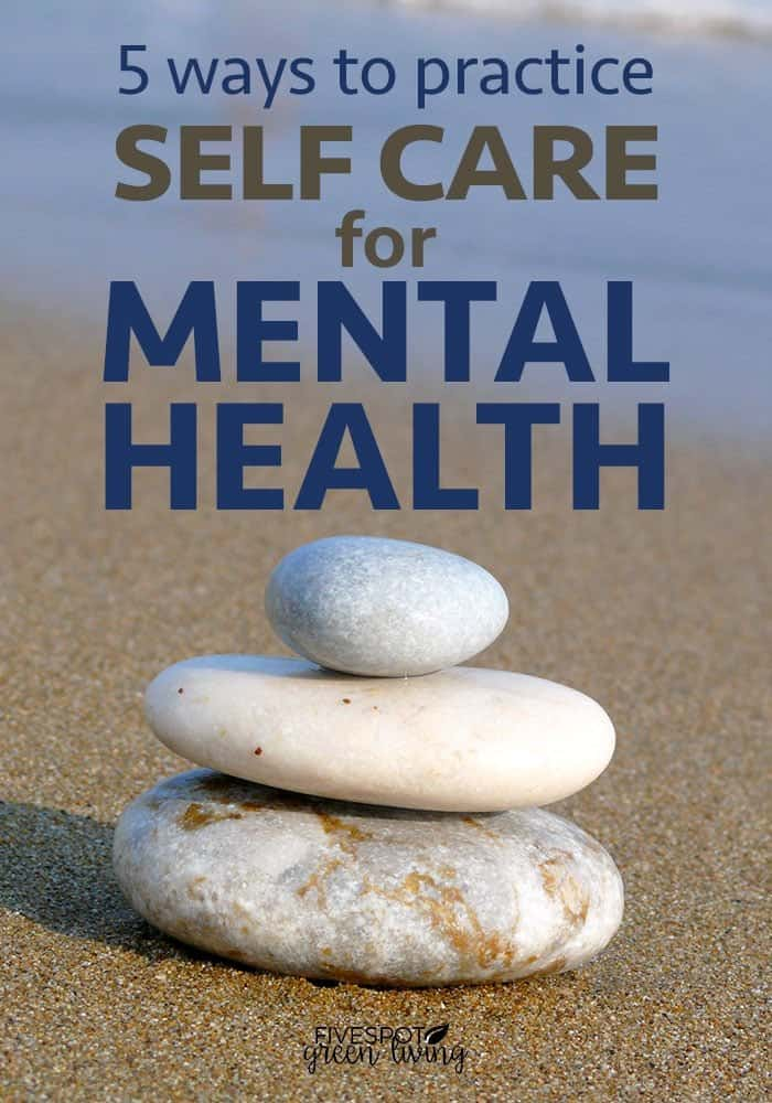 5 ways to practice self care for mental health