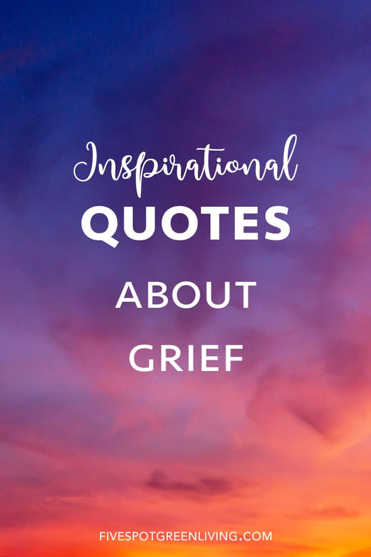 Inspirational dealing with grief quotes