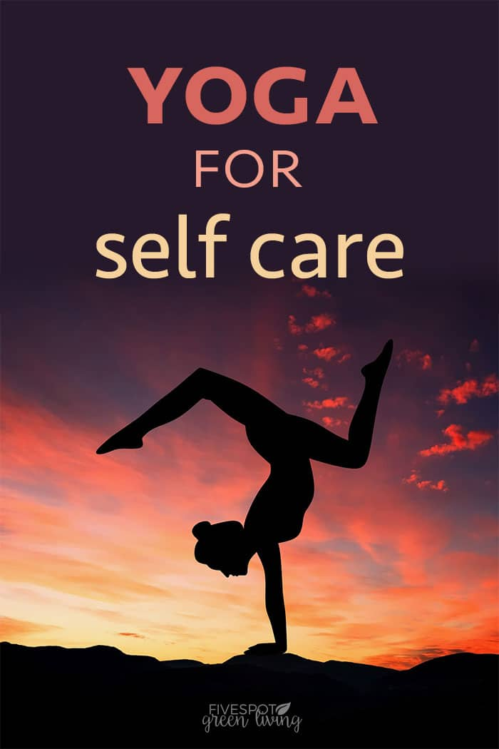 5 ways to practice yoga for self care