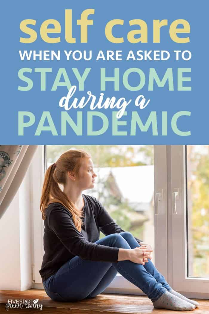 Self care when you are asked to stay home during a pandemic