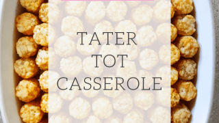 Yummy Tater Tot Casserole! - Rachel's Crafted Life