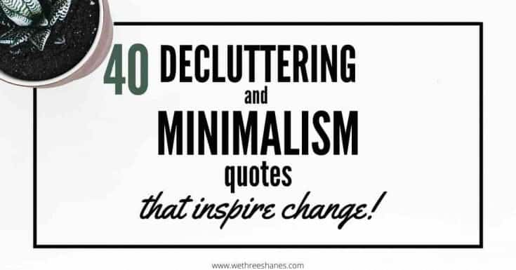 40 Decluttering & Minimalism Quotes That Inspire Change