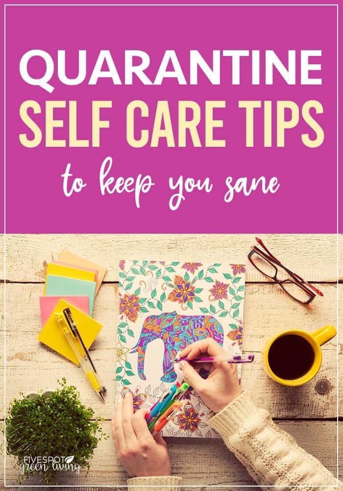 quarantine self care tips to keep you sane