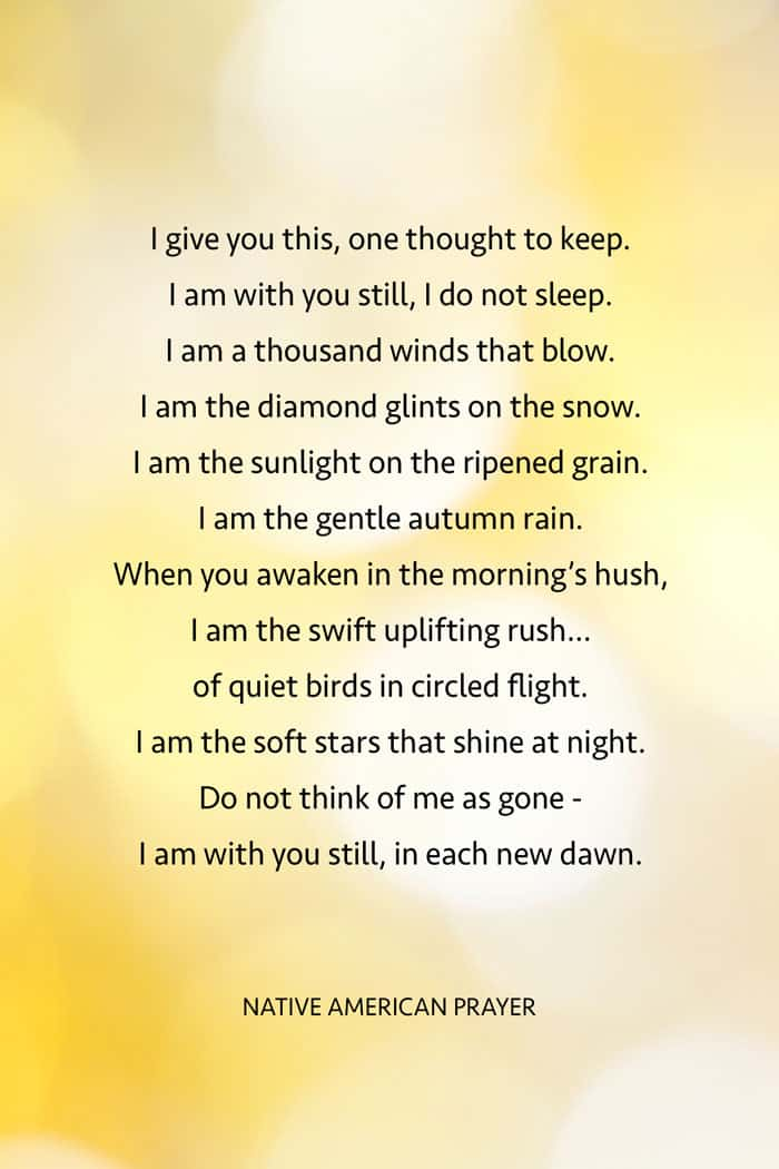 Native American Prayer I give you this, one thought to keep Inspirational Quote