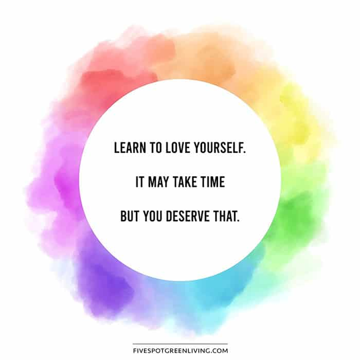 Learn to love yourself, it may take time but you deserve that.