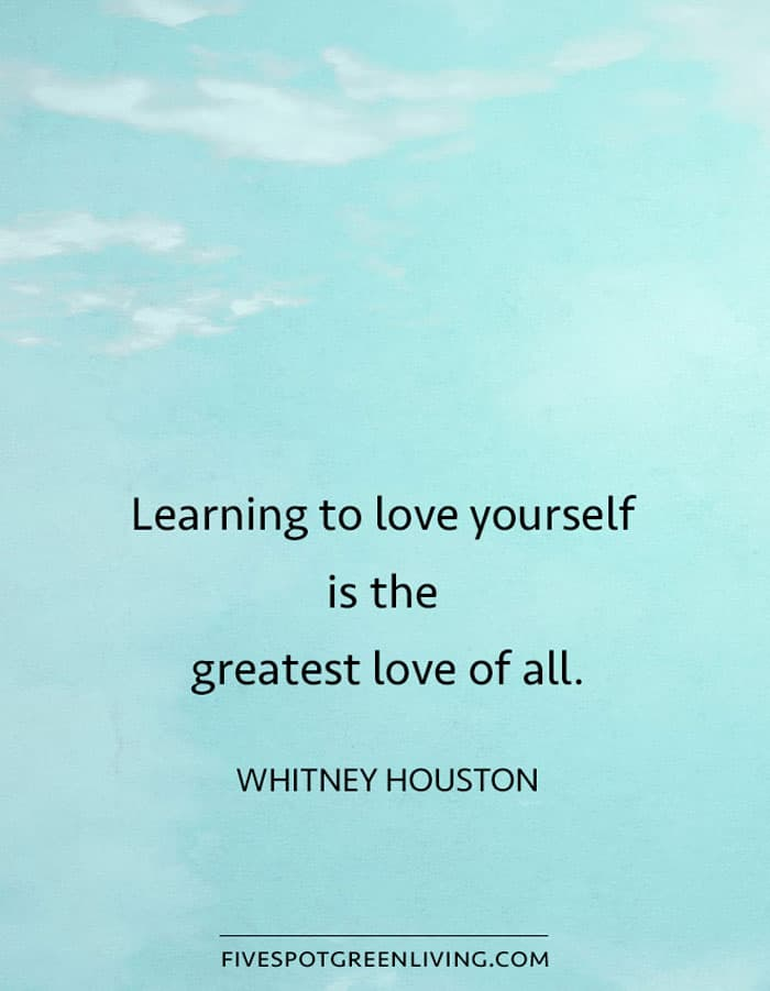 Learning to love yourself is the greatest love of all.