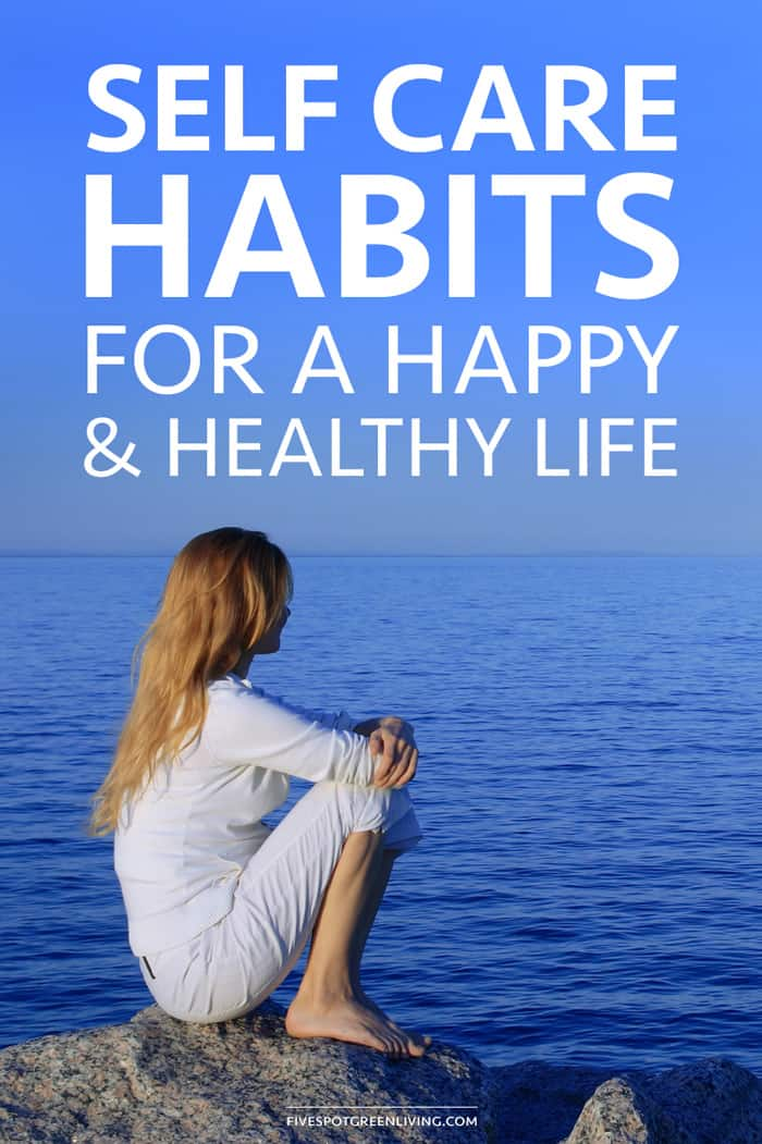 Self Care Habits for a Happy and Healthy Life