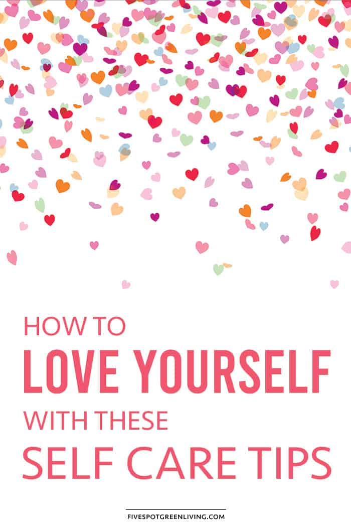 How to Love Yourself with these Self Care Tips