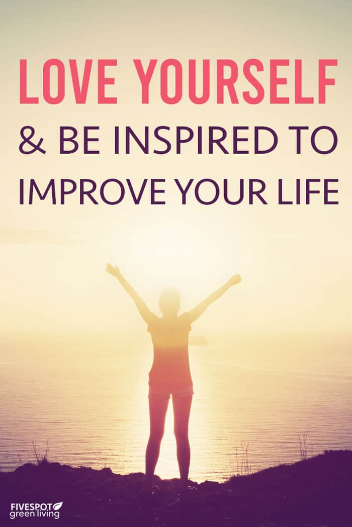 Love yourself and be inspired to improve your life