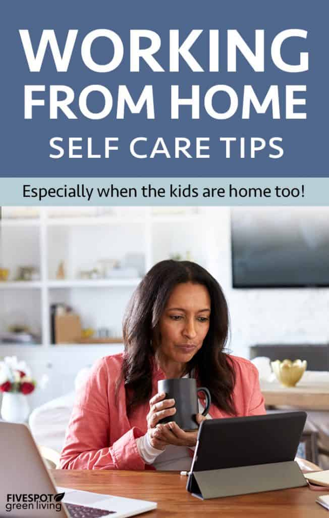 Working from home self care tips
