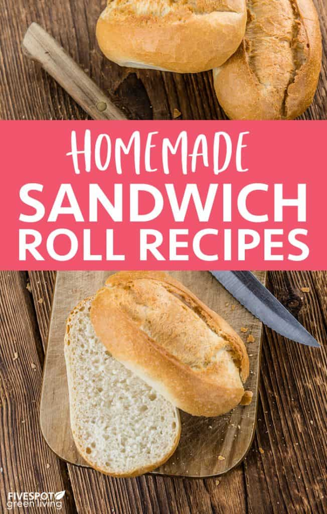 Homemade Sandwich Roll Recipes